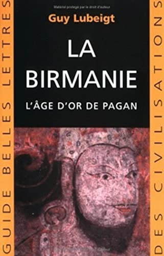 La Birmanie : L'âge d'or de Pagan