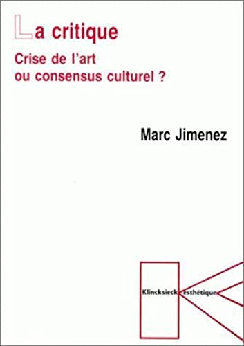La critique: Crise de l'art ou consensus culturel?