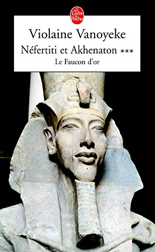 Néfertiti et Akhenaton : Le faucon d'or