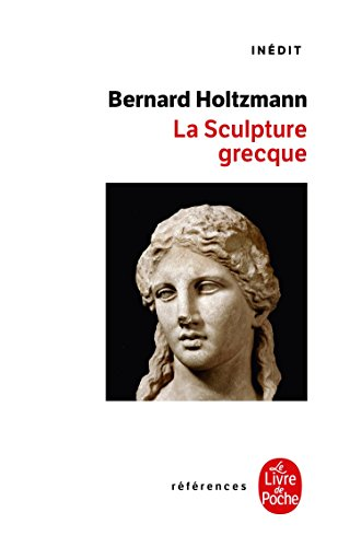 La sculpture grecque : une introduction | Holtzmann, Bernard (1942-....). Auteur