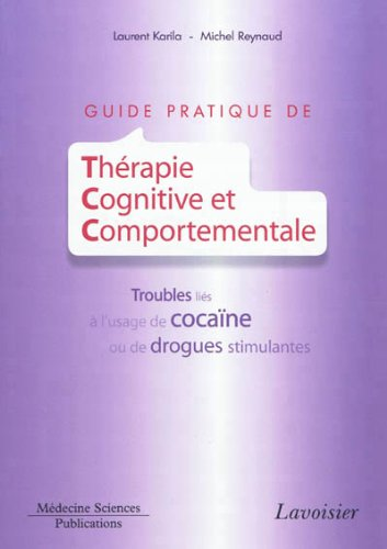 Guide pratique de thérapie cognitive et comportementale troubles liés à l'usage de cocaine ou de drogue