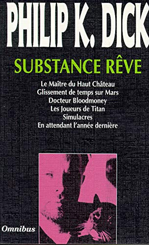 Substance rêve | Dick, Philip Kindred (1928-1992)
