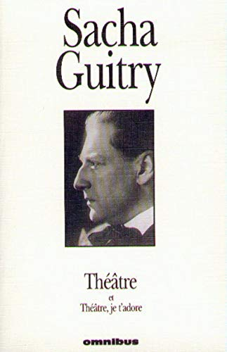 Théâtre, tome 2 : Guitry