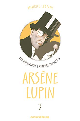 Les aventures extraordinaires d'Arsène Lupin : Tome 3
