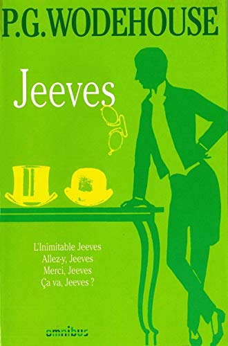 Jeeves : L'Inimitable Jeeves ; Allez-y, Jeeves ; Merci, Jeeves ; Ca va, Jeeves ?