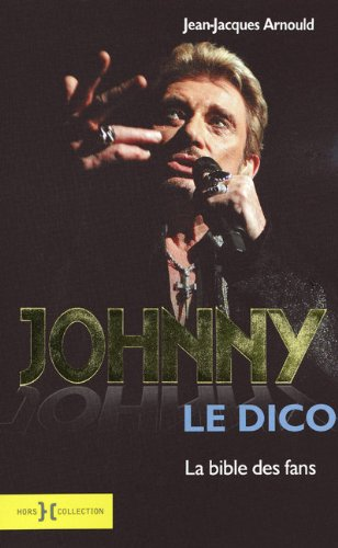 Johnny Le dico : La bible des fans