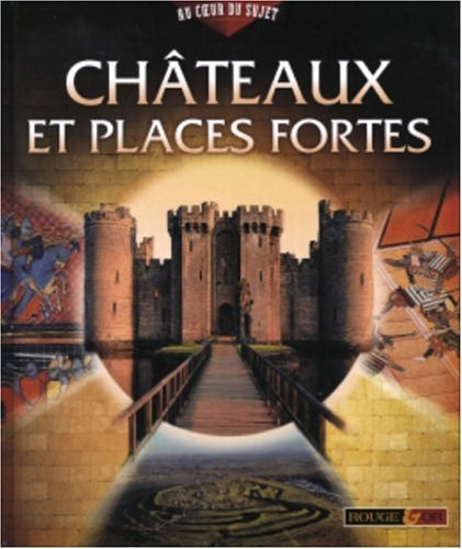 Châteaux et places fortes / Simon Adams ; [traduction, Michel Hourst].