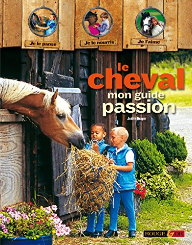 Le cheval : Mon guide passion