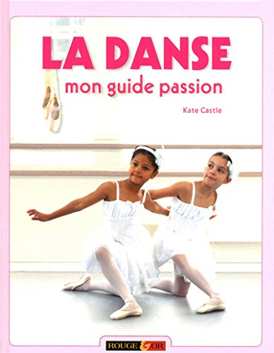 La danse, mon guide passion