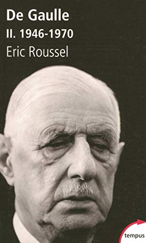 Charles de Gaulle : Tome 2, 1946-1970