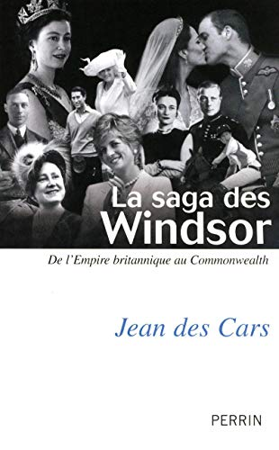 La saga des Windsor : De l'Empire britannique au Commonwealth