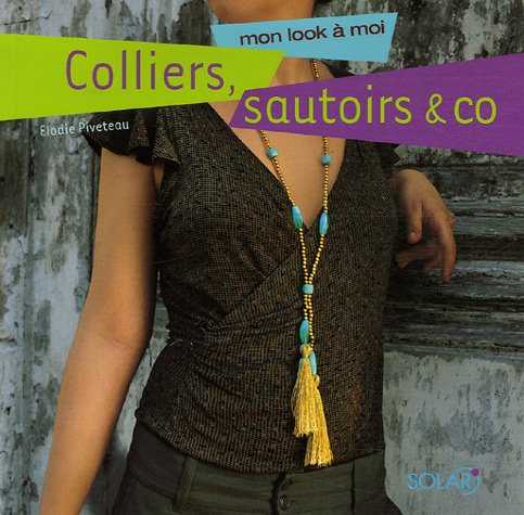 Colliers, sautoirs & co : Mon look a moi