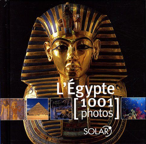 L'Egypte : 1001 Photos