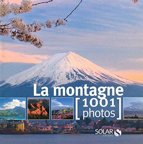 La montagne : 1001 Photos