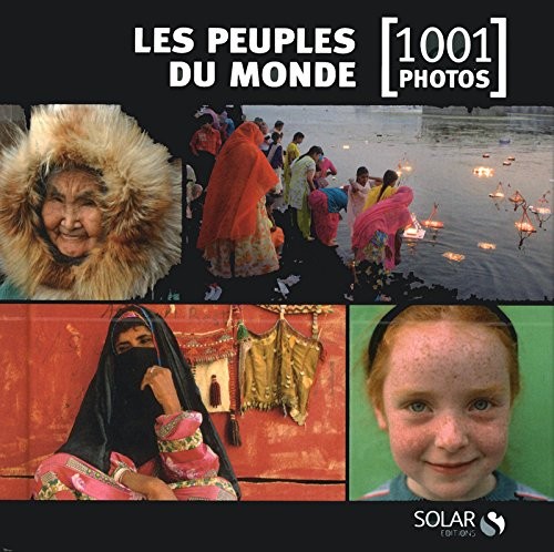 Les peuples du monde en 1001 photos