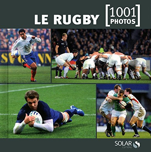 Le rugby en 1001 photos