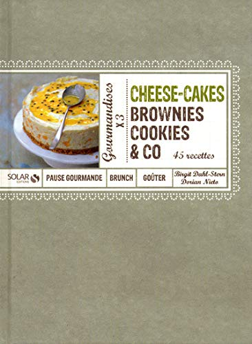 Cheese-cakes, brownies, cookies & co : Gourmandises x 3