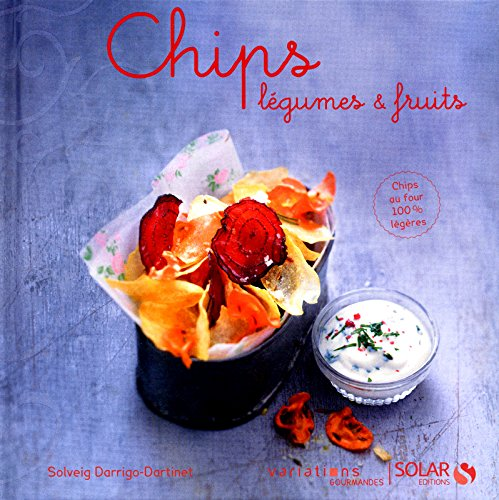 Chips légumes & fruits - variations gourmandes
