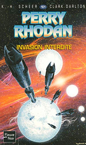 Perry Rhodan, numero 101 : Invasion interdite