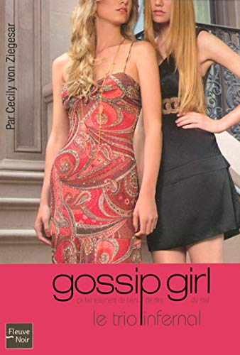 Gossip Girl, Tome 12 : Le trio infernal