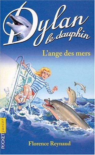 Dylan le dauphin, tome 2 : L'ange des mers
