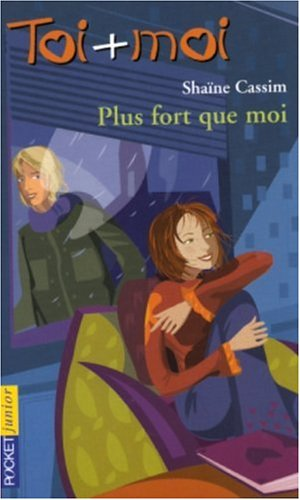 Toi + Moi, tome 29 : Plus fort que moi