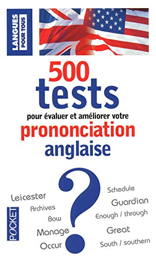 500 tests de prononciation anglais GB/US