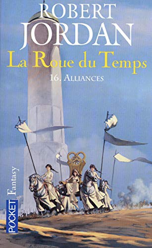 La Roue du Temps, Tome 16 : Alliances