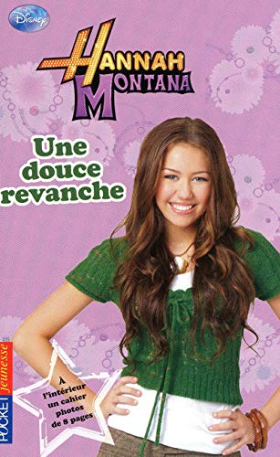 Hannah Montana, Tome 11 : Une douce revanche
