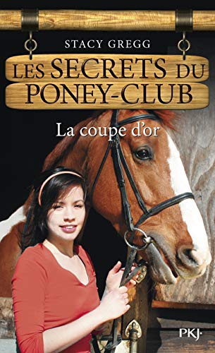 Les secrets du poney-club, Tome 5 : La coupe d'or