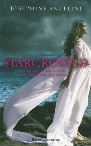 Starcrossed tome 1 amours contrariés