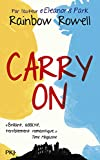 Carry on : grandeur et décadence de Simon Snow | Rowell, Rainbow. Auteur