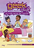 code secret de l'amitié (Le) | Deutsch, Stacia. Auteur
