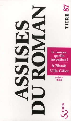 Les Assises Internationales du Roman 2008 : Le roman, quelle invention !
