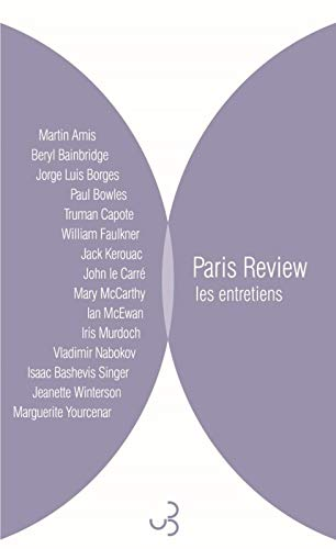 Paris Review - Les entretiens : Anthologie Volume 2