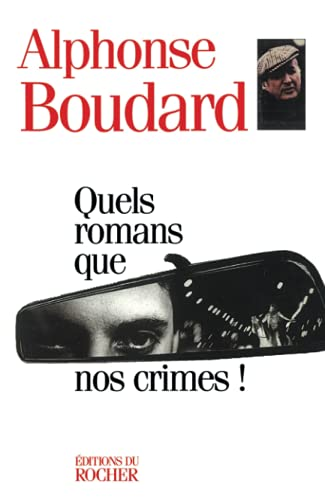 Quels romans que nos crimes !