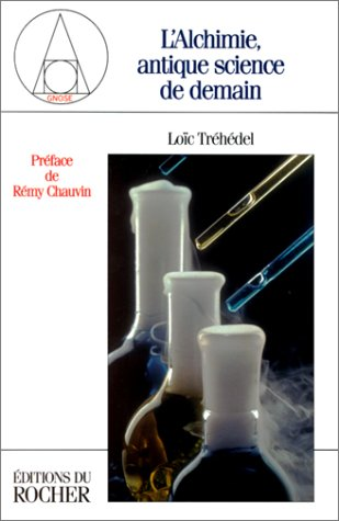 L'alchimie, antique science de demain