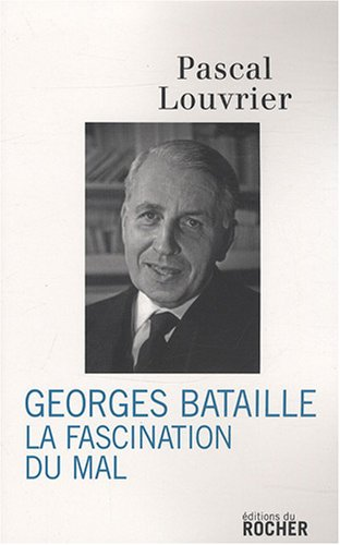 Georges Bataille : La fascination du Mal