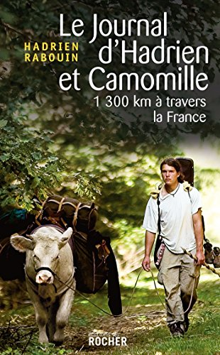 Le journal d'Hadrien et Camomille : 1300 km à travers la France