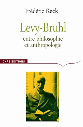 Lucien Lévy-Bruhl : Entre philosophie et anthropologie, contradiction et participation