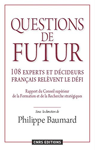 Questions de futur : 108 experts et decideurs francais relevent le defi