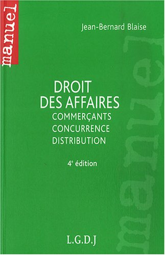 Droit des affaires : Commerçants, concurrence, distribution