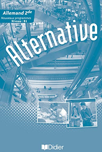 Allemand 2e Alternative : Guide pédagogique