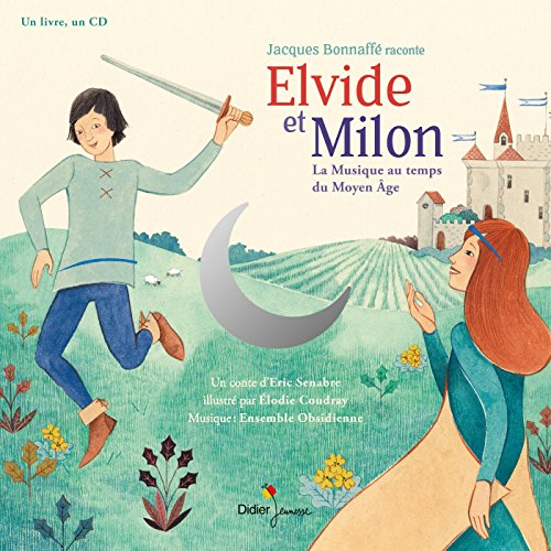 Elvide et Milon : la musique au temps du Moyen Age [ensemble multi-supports]