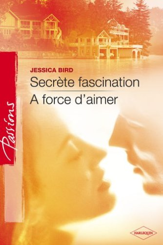 Secrète fascination - A force d'aimer