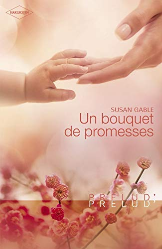 Un bouquet de promesses