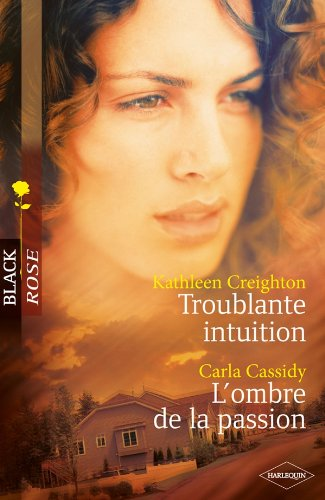 Troublante intuition ; L'ombre de la passion