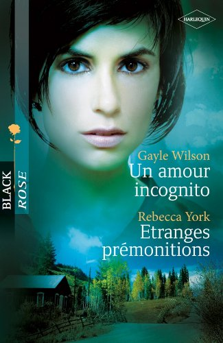 Un amour incognito ; Etranges prémonitions