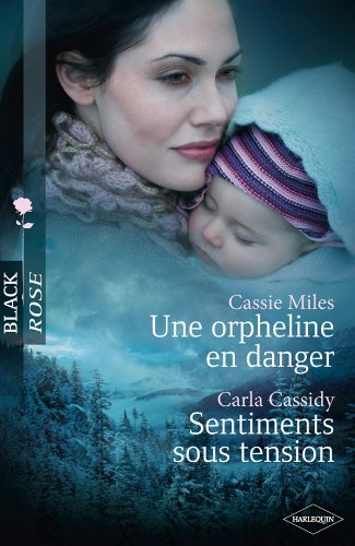 Une orpheline en danger ; Sentiments sous tension