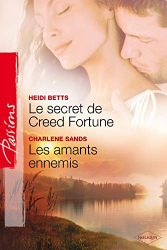 Le secret de Creed Fortune ; Les amants ennemis